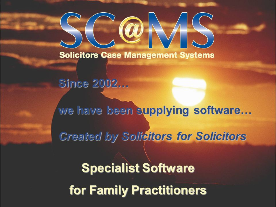 Specialist Software for Family Practitioners From pre-proceedings to enforcement Everything that is required… for your children matters childrenchildren