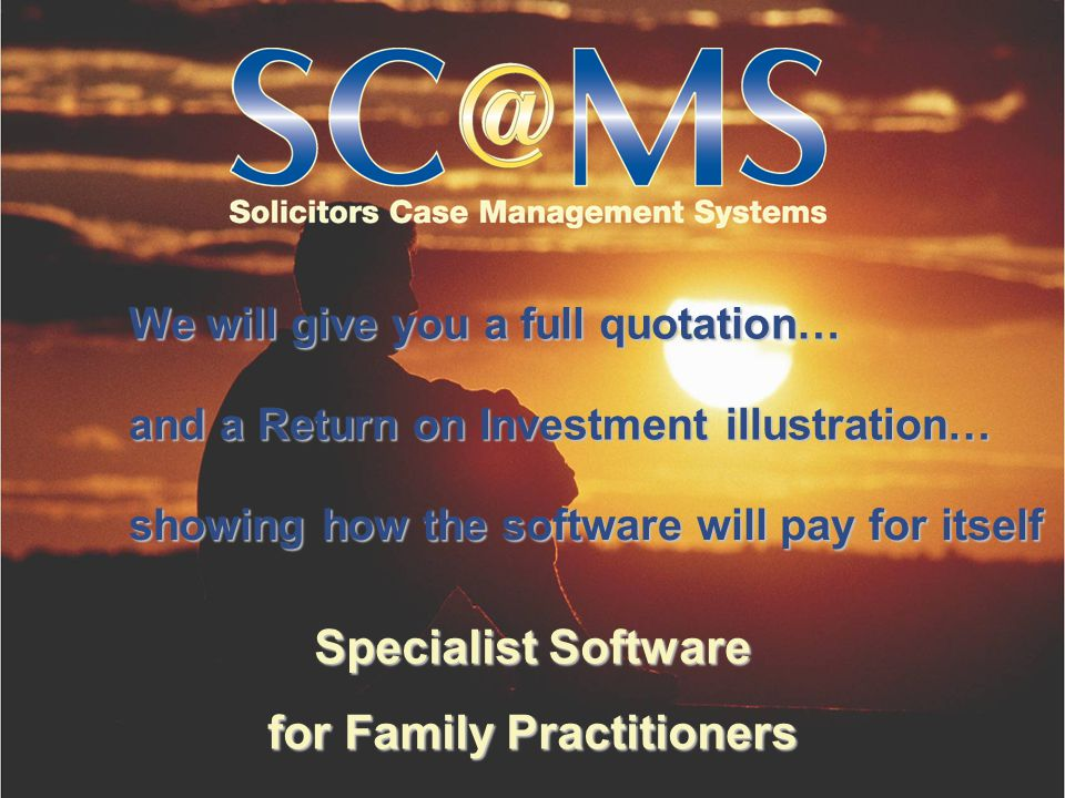 Specialist Software for Family Practitioners We will give you a full quotation… and a Return on Investment illustration… showing how the software will pay for itself