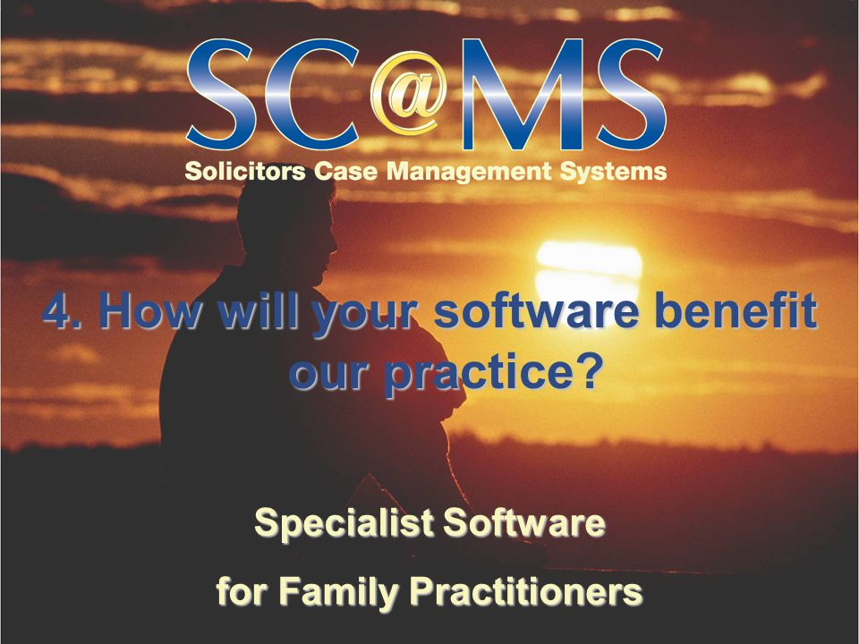 Specialist Software for Family Practitioners 4. How will your software benefit our practice