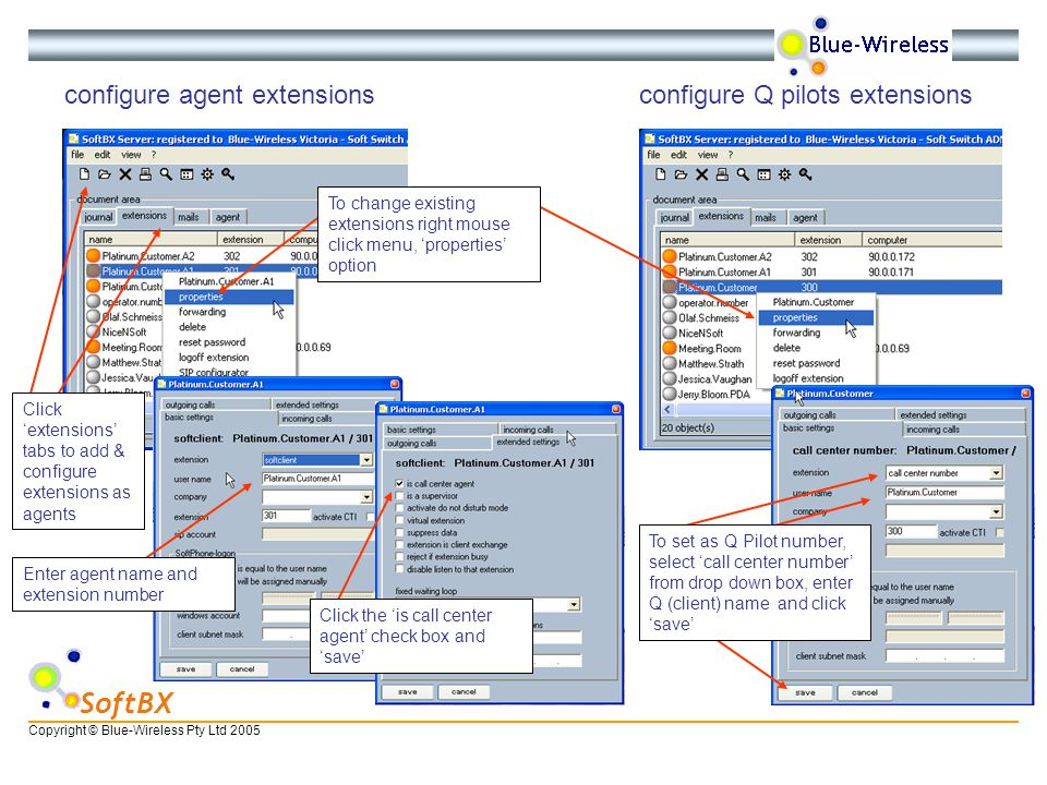 Copyright © Blue-Wireless Pty Ltd 2005 SoftBX configure agent extensions configure Q pilots extensions Click 'extensions' tabs to add & configure exte