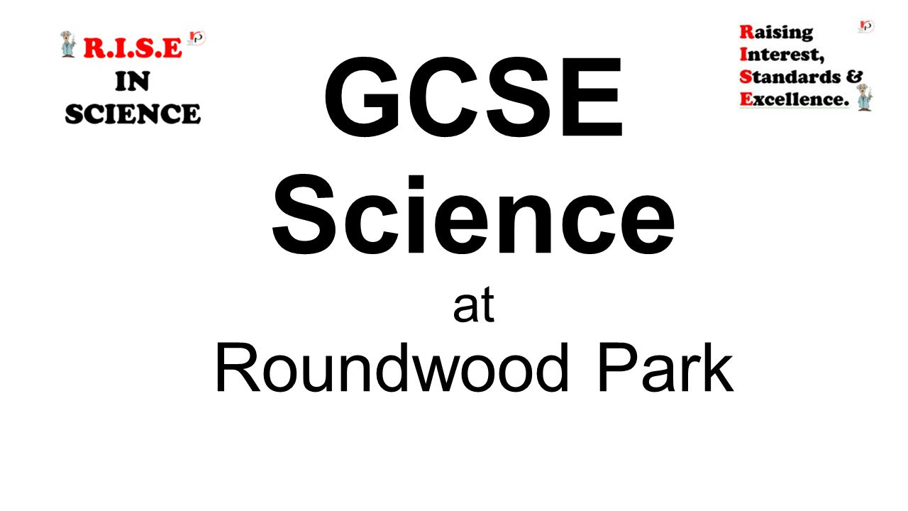 GCSE Science at Roundwood Park
