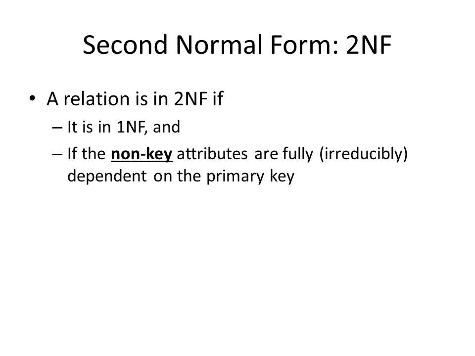 Example: EMP_PROJ SSNPNUMBERHOURSENAMEPNAMEPLOC Functional Dependencies.