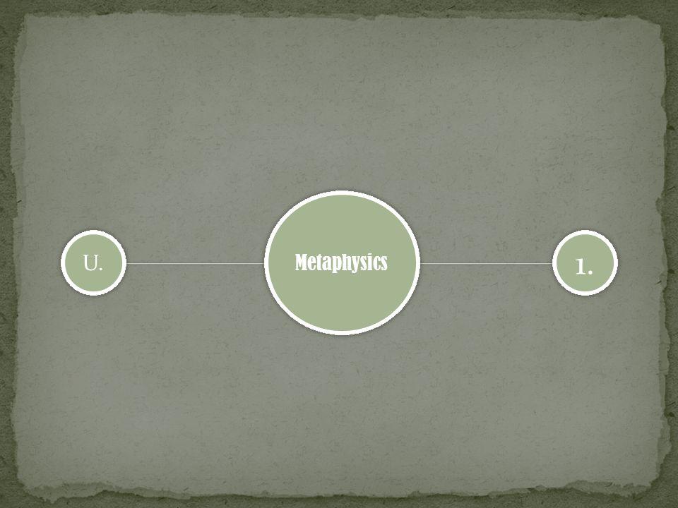 Metaphysics U. 1.