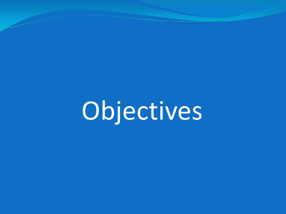 Objectives 7