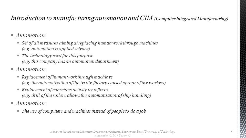  Automation:  Set of all measures aiming at replacing human work through machines (e.g.