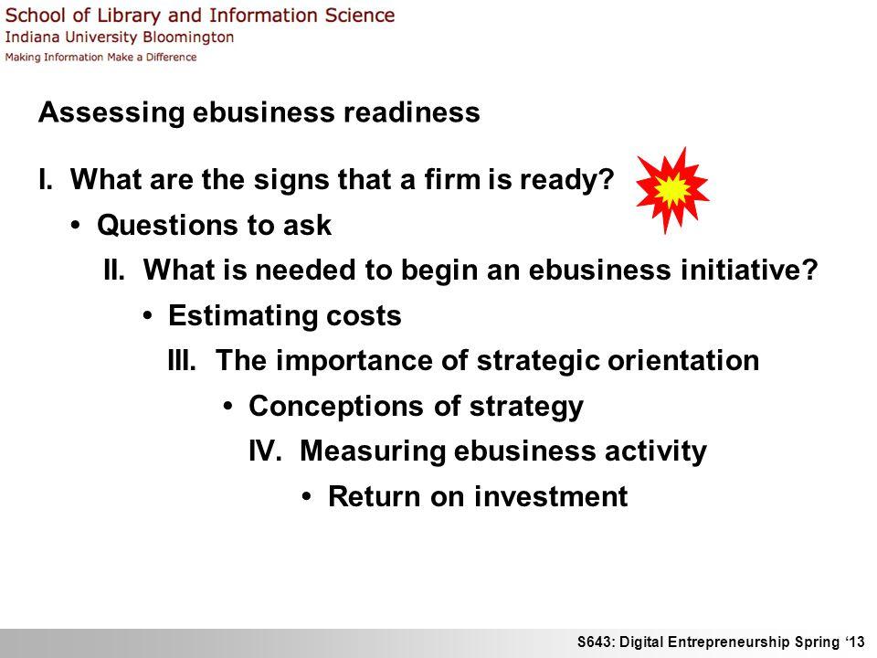 S643: Digital Entrepreneurship Spring '13 Assessing ebusiness readiness I.