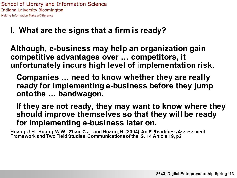 S643: Digital Entrepreneurship Spring '13 I. What are the signs that a firm is ready.