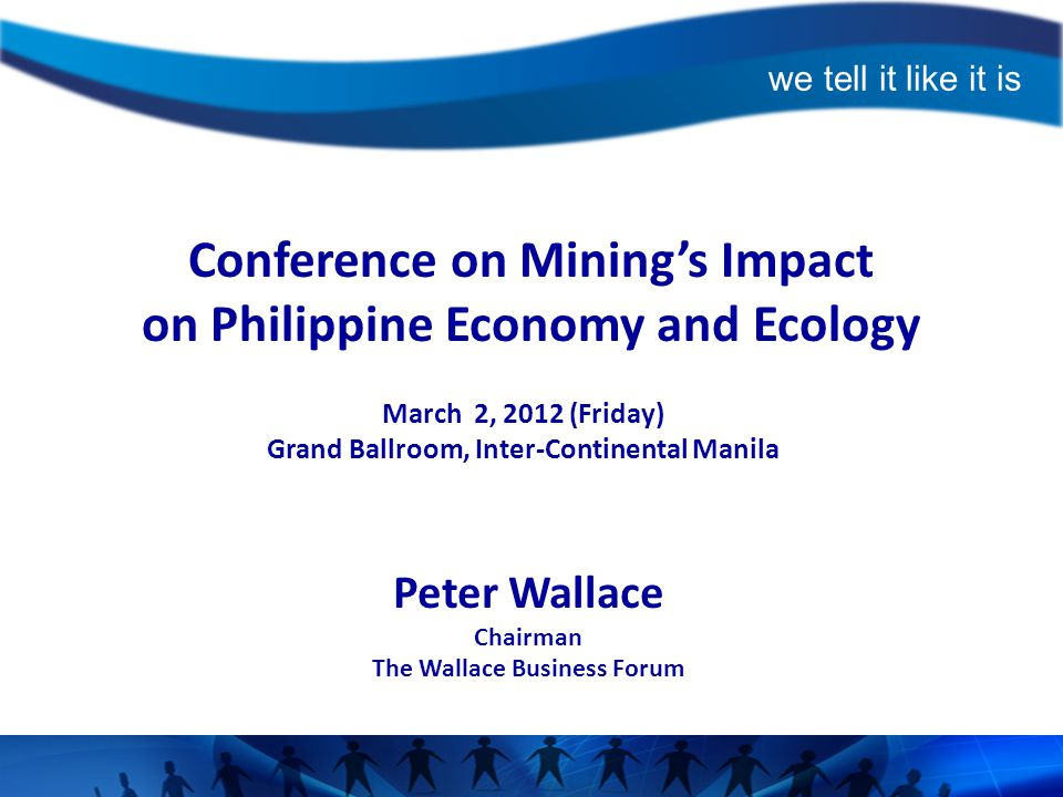 MINING CHART 1 MARCH 1, 2012 Conference on Mining's Impact on Philippine Economy and Ecology March 2, 2012 (Friday) Grand Ballroom, Inter-Continental