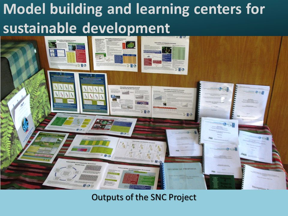 Model building and learning centers for sustainable development Outputs of the SNC Project
