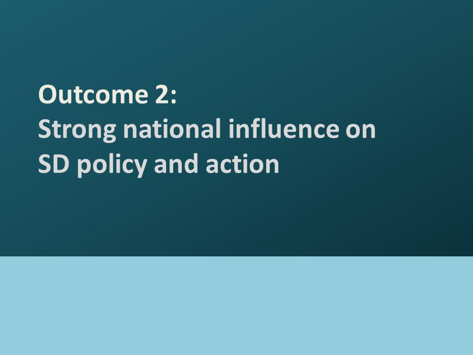Outcome 2: Strong national influence on SD policy and action
