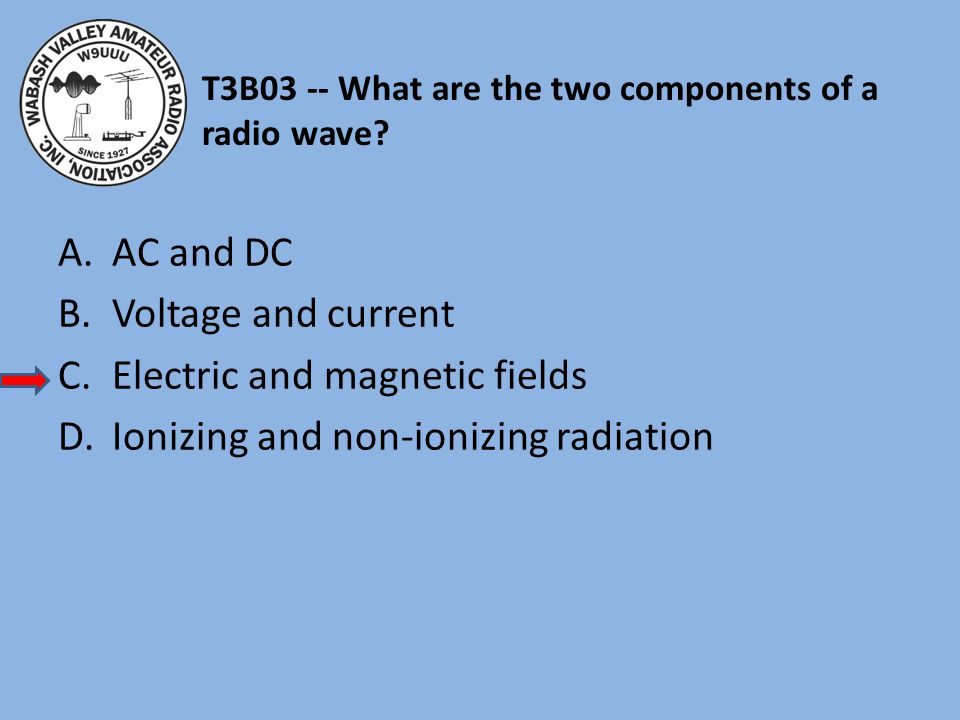 T3B03 -- What are the two components of a radio wave.