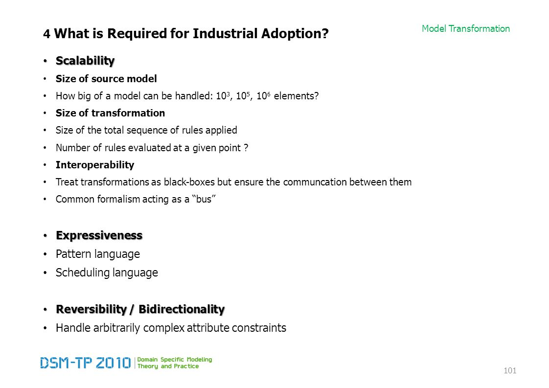Model Transformation 4 What is Required for Industrial Adoption.