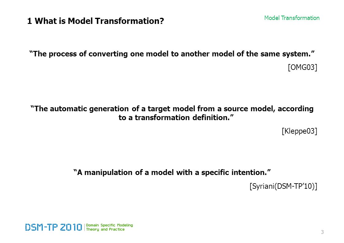 Model Transformation Family of Transformation Languages Transformation Rules Smallest transformation units A model transformation is mainly specified in terms of rules 34 : :