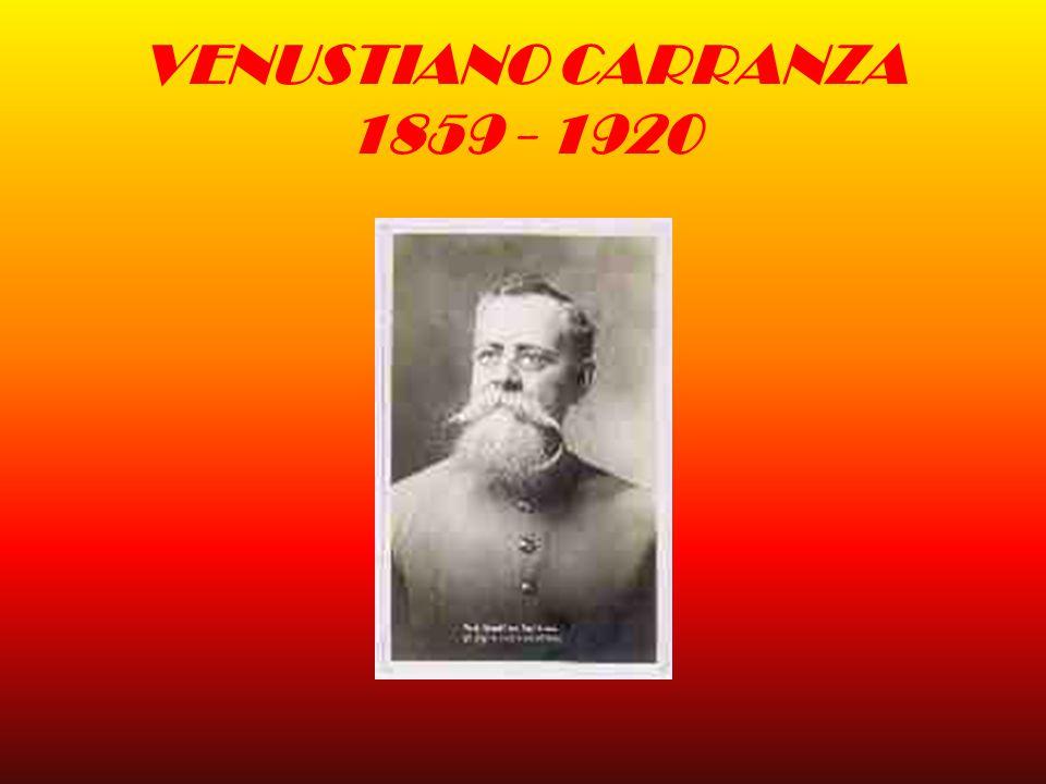 VENUSTIANO CARRANZA 1859 - 1920