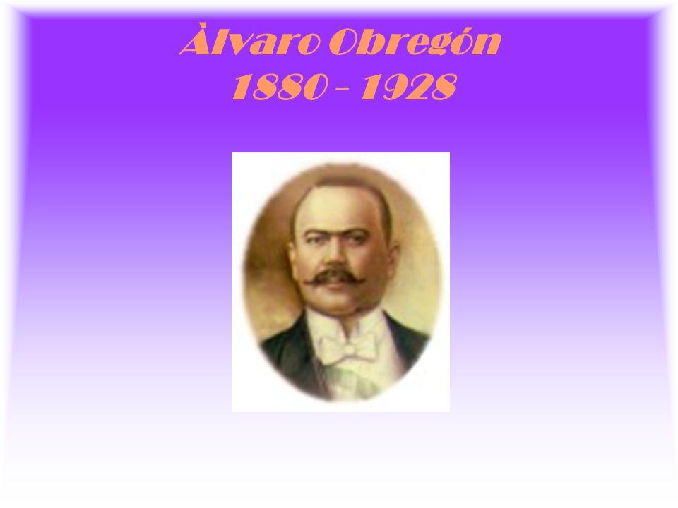 Àlvaro Obregón 1880 - 1928