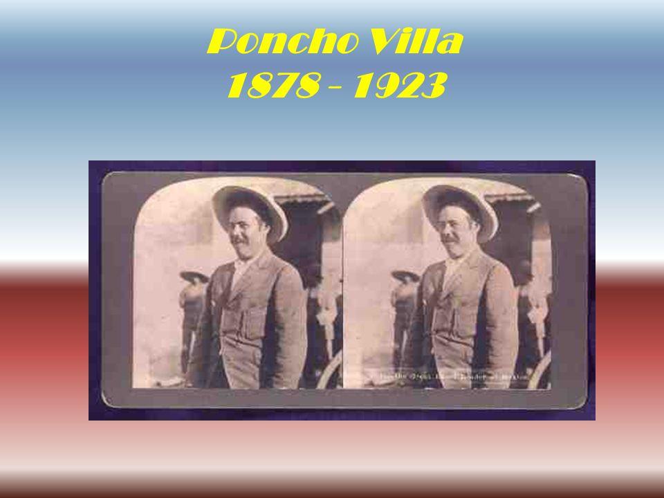 Poncho Villa 1878 - 1923