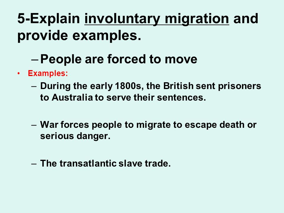 5-Explain involuntary migration and provide examples.
