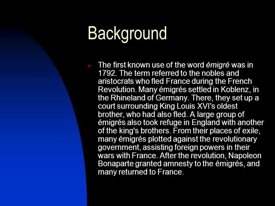 Background The first known use of the word émigré was in 1792.