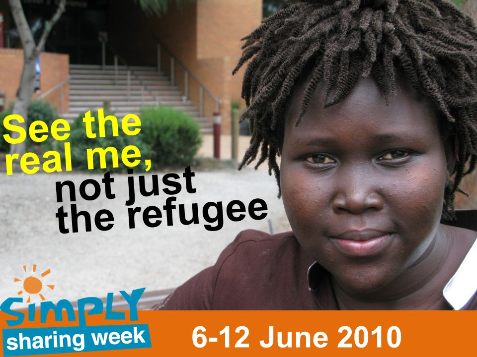 See the real me, not just the refugee 6-12 June 2010