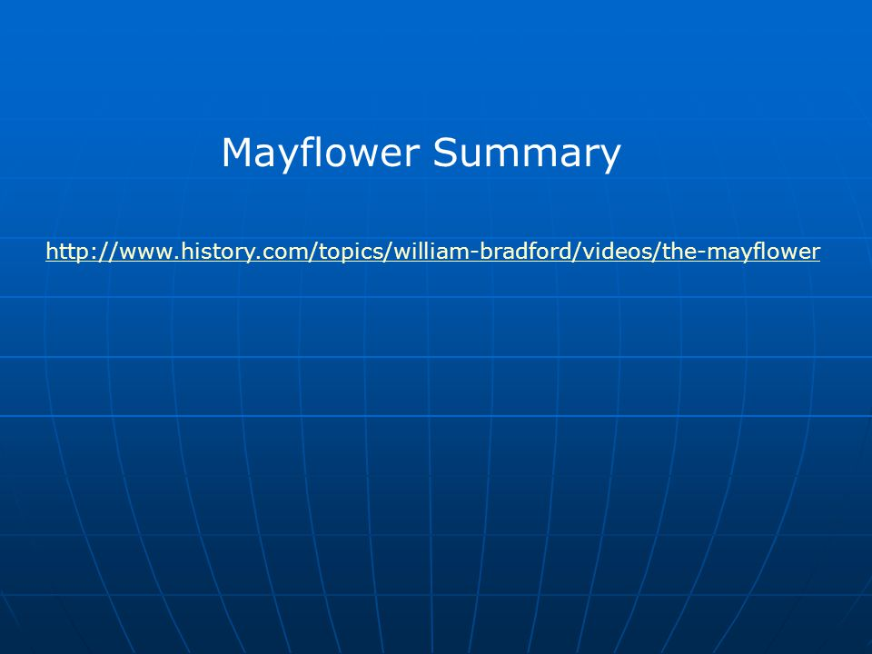 http://www.history.com/topics/william-bradford/videos/the-mayflower Mayflower Summary