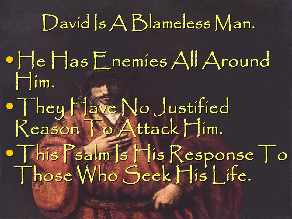 David Is A Blameless Man. He Has Enemies All Around Him.