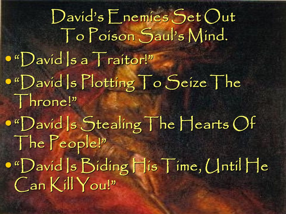 David's Enemies Set Out To Poison Saul's Mind.