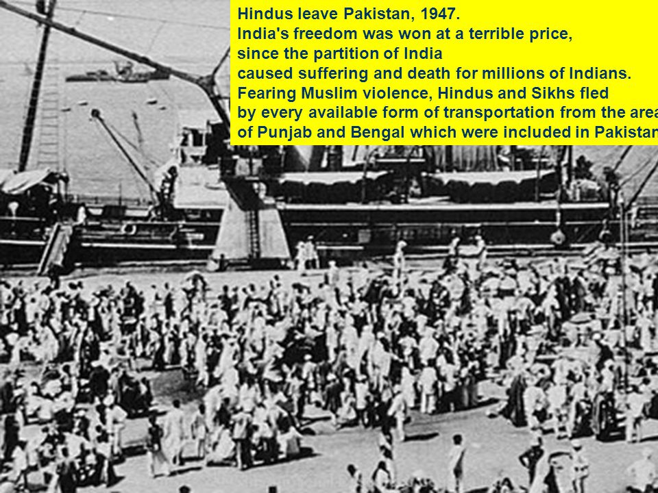 Hindus leave Pakistan, 1947. India's freedom was won at a terrible price, since the partition of India caused suffering and death for millions of Indi