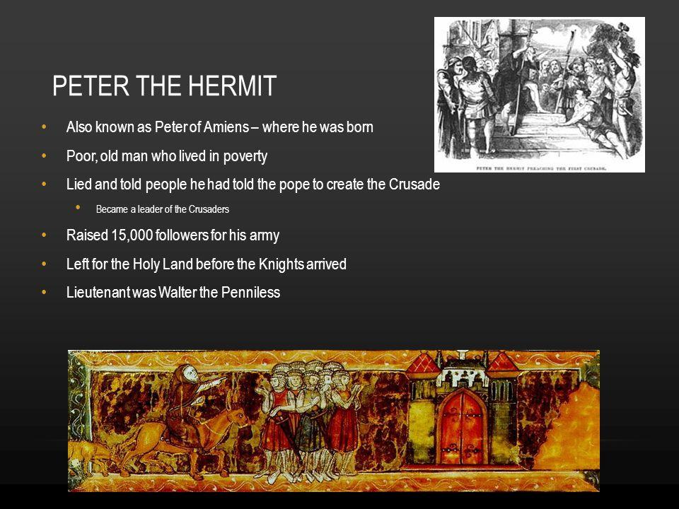 BIBLIOGRAPHY http://books.google.com/books?id=_fL3jwjhyQ4C&pg=PA661&lpg=PA661&dq= what+was+the+purpose+of+the+crusades+-.org+-.com+-.net&source=bl&ots=bVn6f99abD&sig=Lv3Ko1Y- AkK1OUvBSM_JKUu8h0U&hl=en&ei=05XKTvOrEsm0sQLFgf03&sa=X&oi=bo ok http://www.historyworld.net/wrldhis/PlainTextHistories.asp?historyid=ab54 http://www.historynet.com/first-crusade-peoples-crusade.htm http://www.middle-ages.org.uk/the-first-crusade.htm http://royceferguson.blogspot.com/2011/02/walter-penniless-and-peter- hermit.htmlhttp://www.middle-ages.org.uk/the-first-crusade.htm http://royceferguson.blogspot.com/2011/02/walter-penniless-and-peter- hermit.html http://en.wikipedia.org/wiki/First_crusade#Princes.27_Crusade http://www.historyofwar.org/articles/wars_crusade3rd.html http://www.historynet.com/third-crusade-siege-of-acre.htm