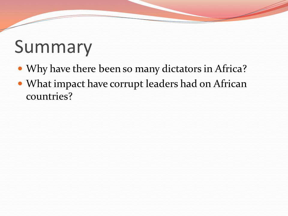 Summary Why have there been so many dictators in Africa.