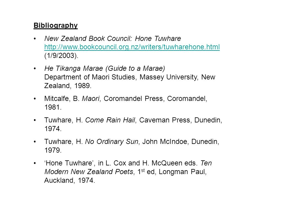 Bibliography New Zealand Book Council: Hone Tuwhare http://www.bookcouncil.org.nz/writers/tuwharehone.html (1/9/2003). http://www.bookcouncil.org.nz/w