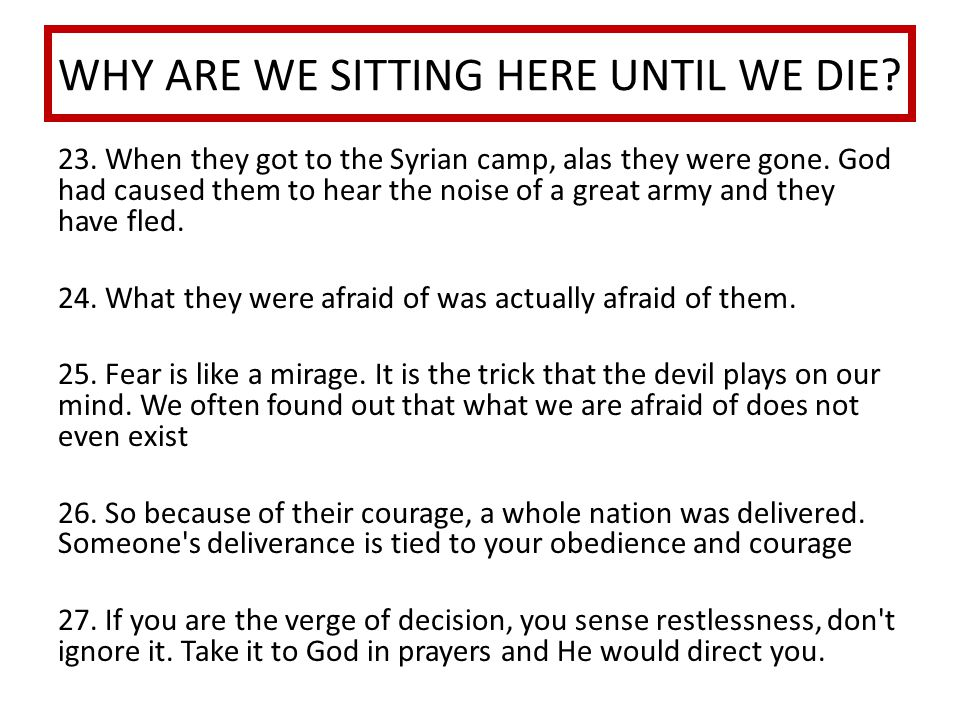WHY ARE WE SITTING HERE UNTIL WE DIE. 23. When they got to the Syrian camp, alas they were gone.