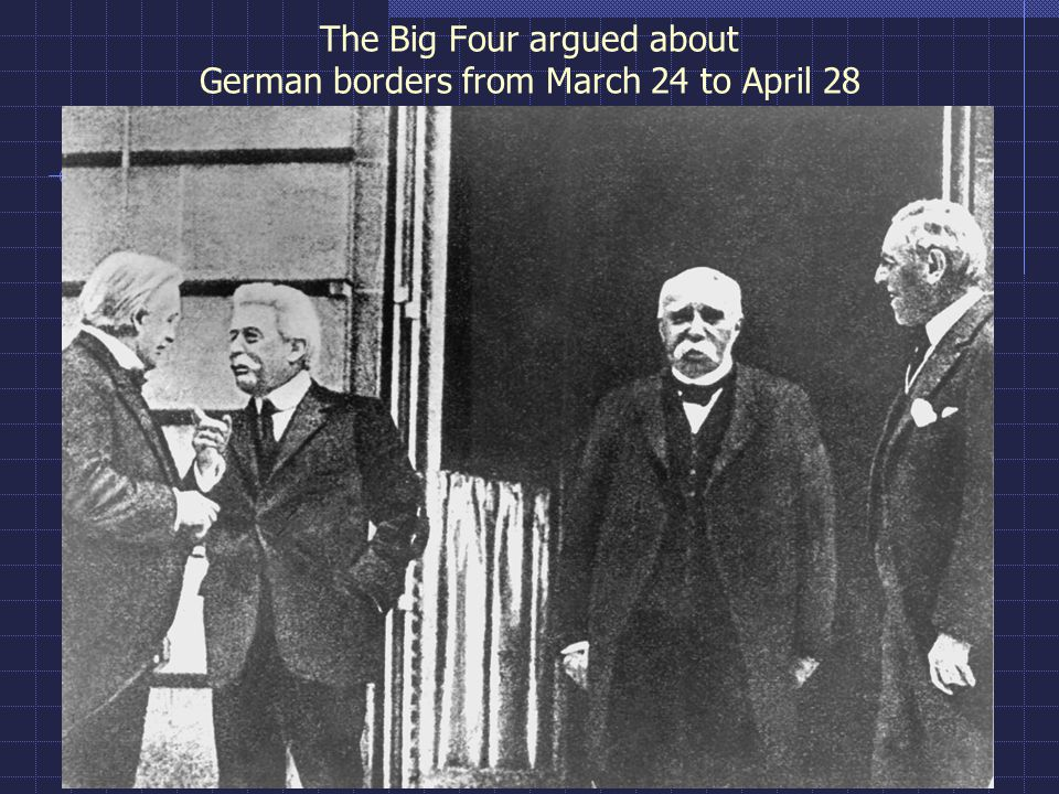 The Big Four argued about German borders from March 24 to April 28