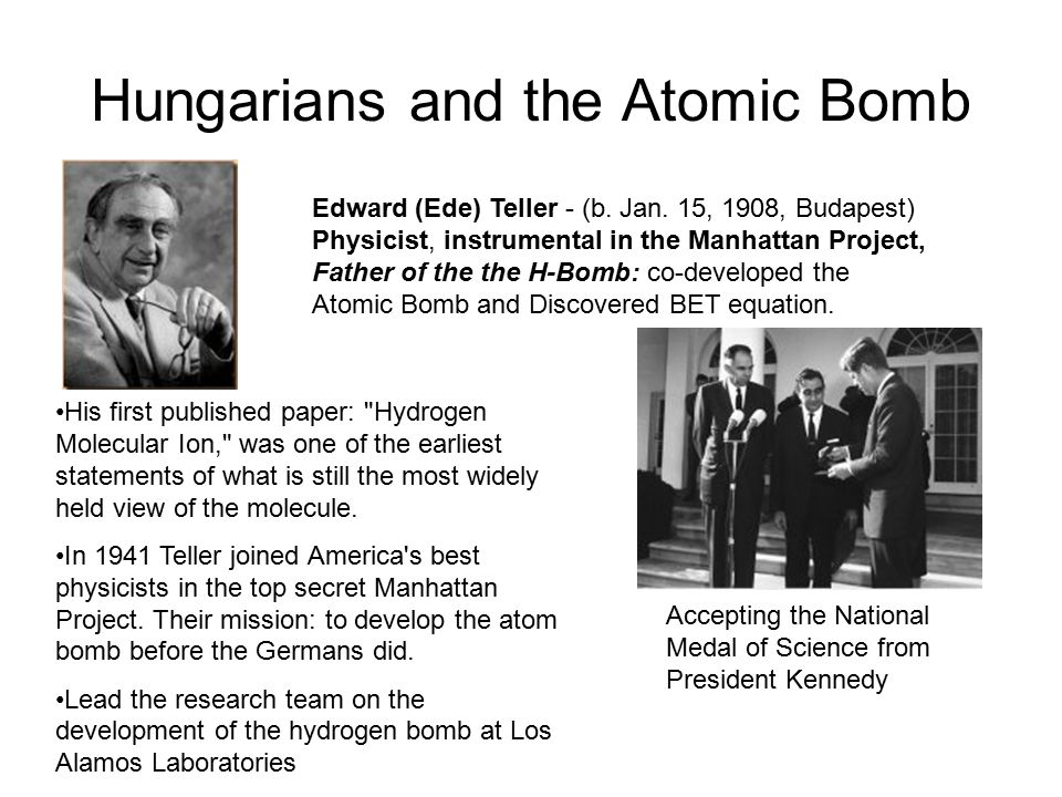 Hungarians and the Atomic Bomb Leo Szilárd - (b.Feb 11, 1898, Budapest, d.
