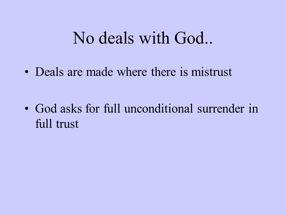 No deals with God..