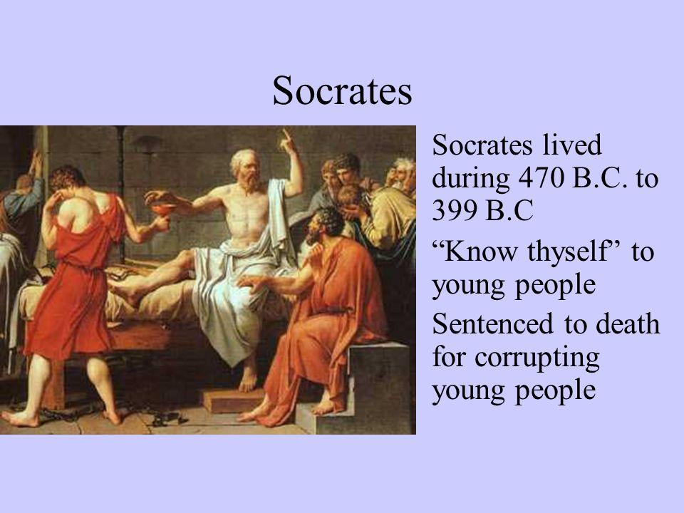 Socrates Socrates lived during 470 B.C.