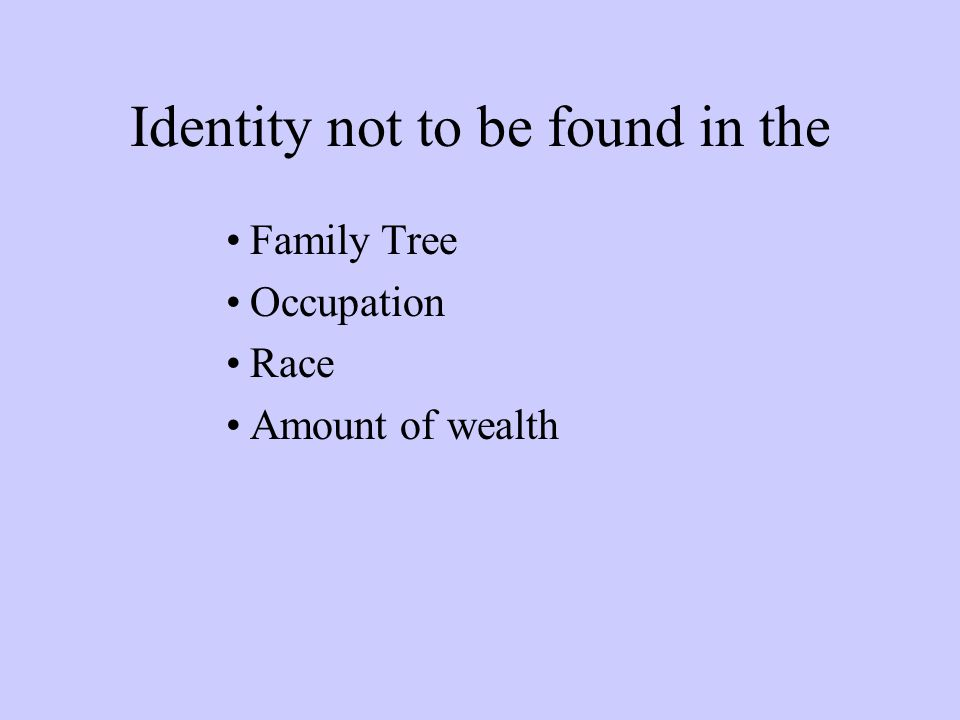 Identity not to be found in the Family Tree Occupation Race Amount of wealth