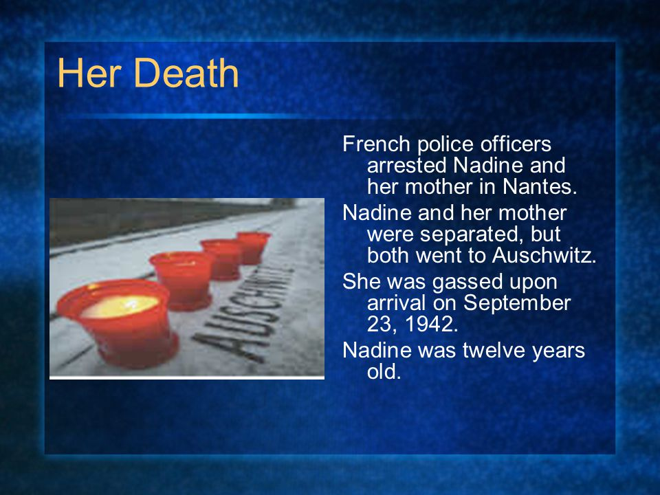 Her Death French police officers arrested Nadine and her mother in Nantes.