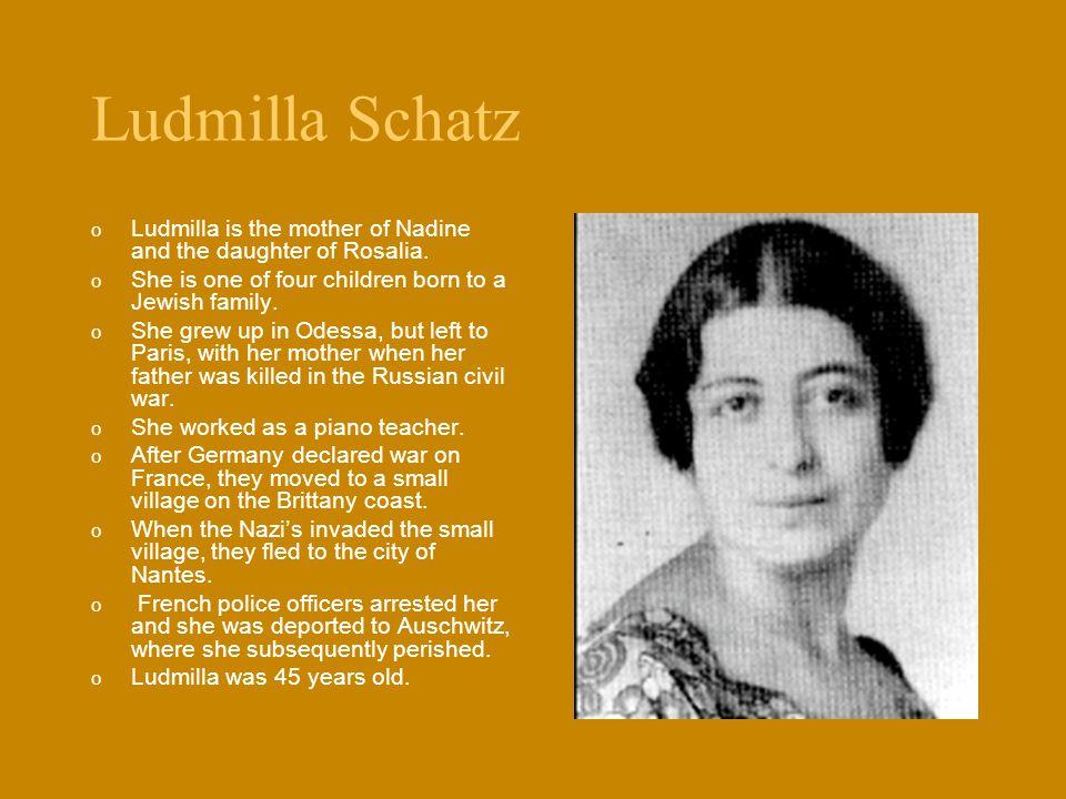 Ludmilla Schatz o Ludmilla is the mother of Nadine and the daughter of Rosalia.