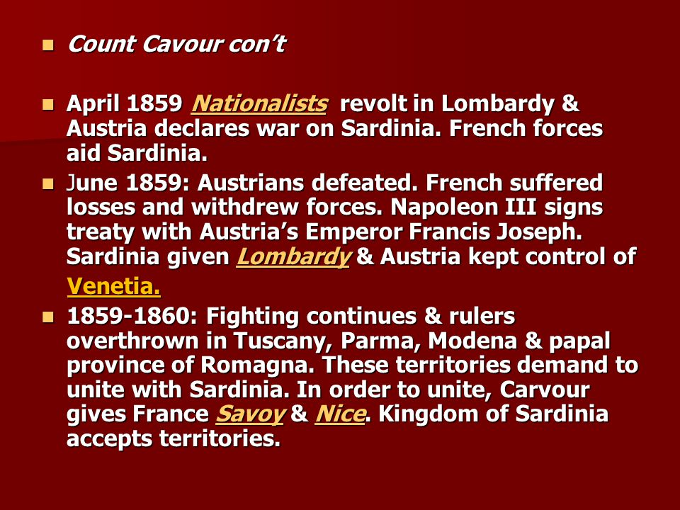 Count Cavour con't Count Cavour con't April 1859 Nationalists revolt in Lombardy & Austria declares war on Sardinia.
