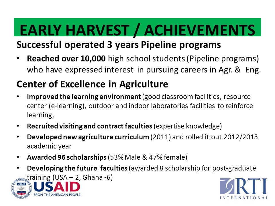 EARLY HARVEST / ACHIEVEMENTS Successful operated 3 years Pipeline programs Reached over 10,000 high school students (Pipeline programs) who have expre