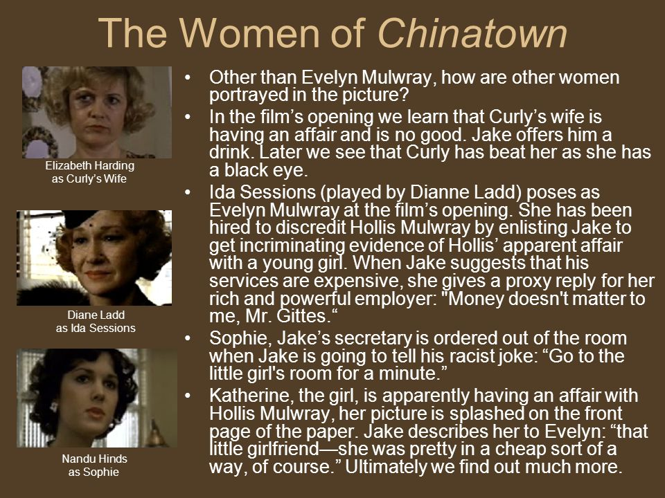 The Women of Chinatown Other than Evelyn Mulwray, how are other women portrayed in the picture.