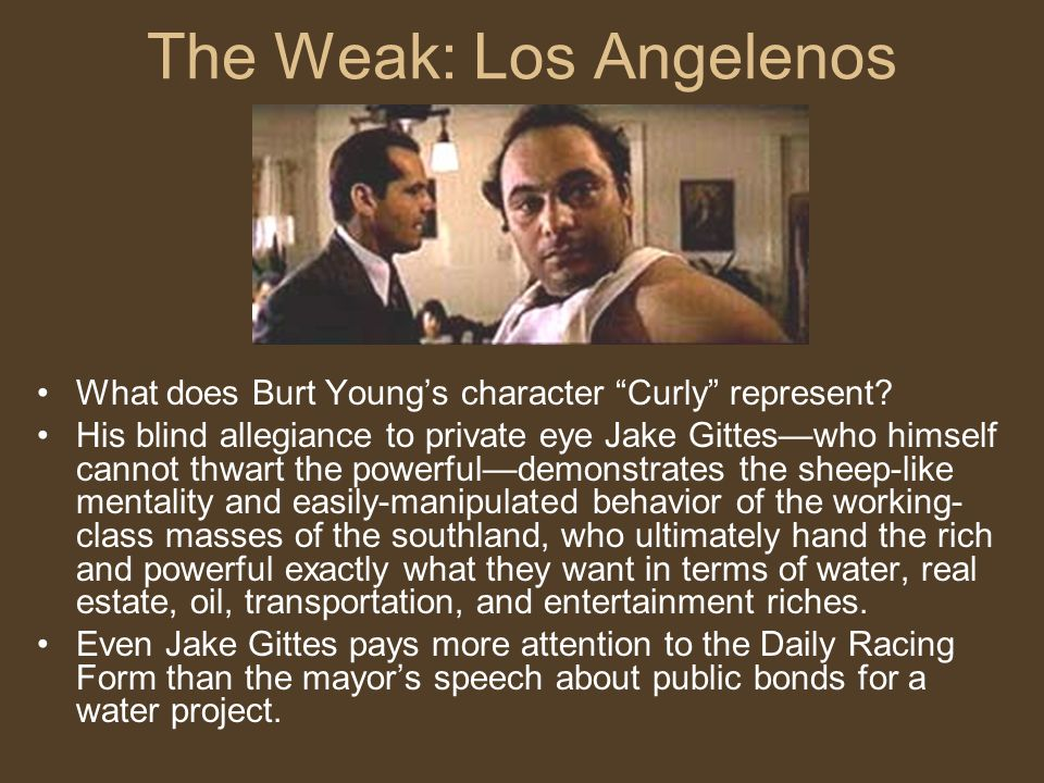 The Weak: Los Angelenos What does Burt Young's character Curly represent.