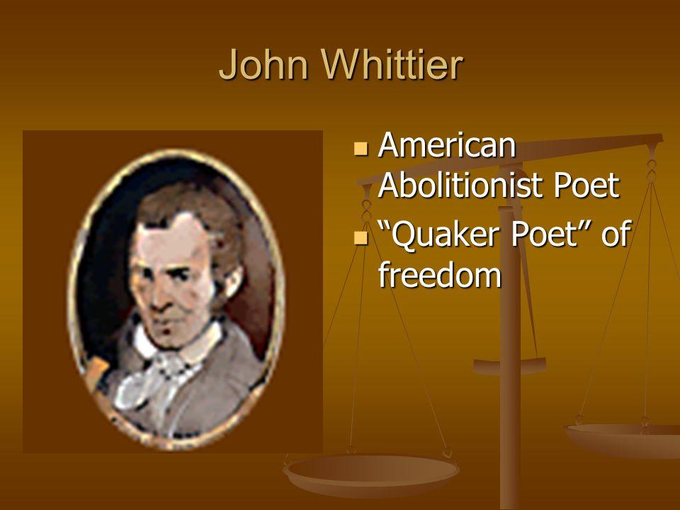 John Whittier American Abolitionist Poet Quaker Poet of freedom