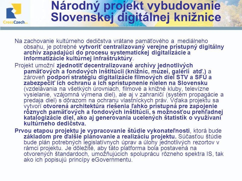 Národný projekt vybudovanie Slovenskej digitálnej knižnice Na zachovanie kultúrneho dedičstva vrátane pamäťového a mediálneho obsahu, je potrebné vytvoriť centralizovaný verejne prístupný digitálny archív zapadajúci do procesu systematickej digitalizácie a informatizácie kultúrnej infraštruktúry.
