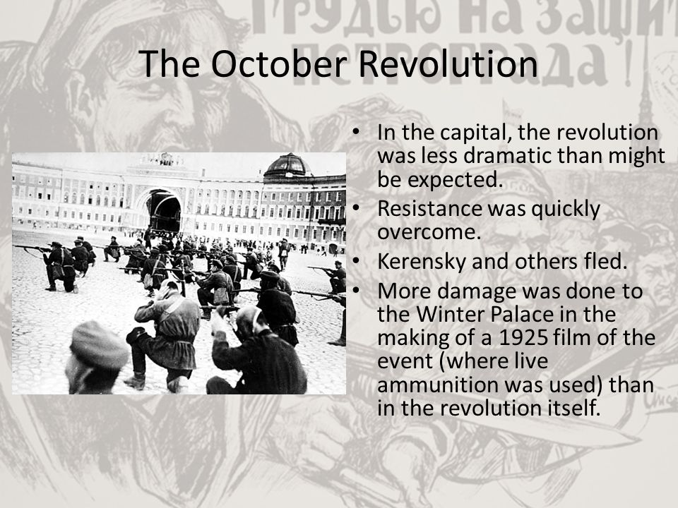The October Revolution In the capital, the revolution was less dramatic than might be expected. Resistance was quickly overcome. Kerensky and others f