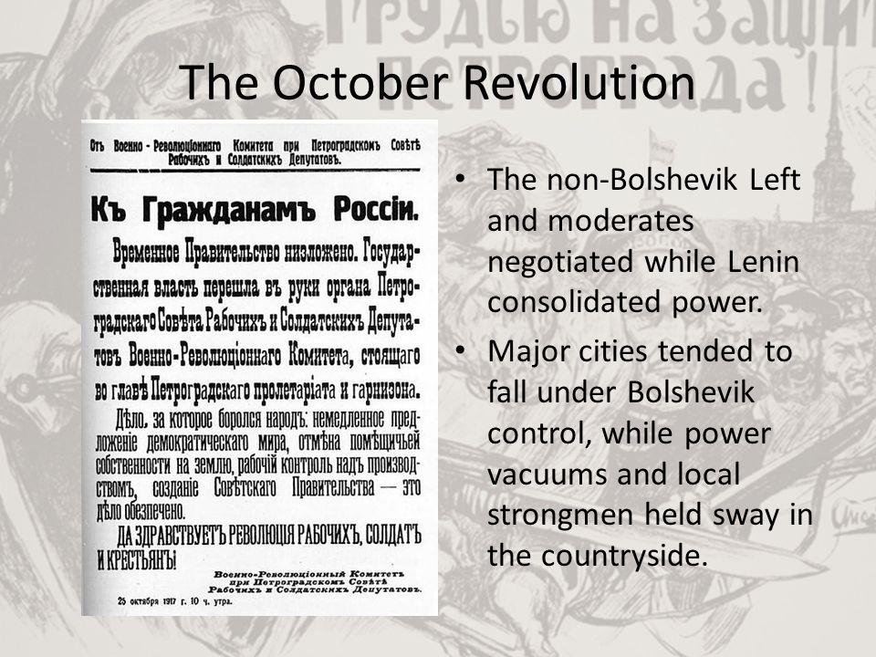 The October Revolution The non-Bolshevik Left and moderates negotiated while Lenin consolidated power. Major cities tended to fall under Bolshevik con