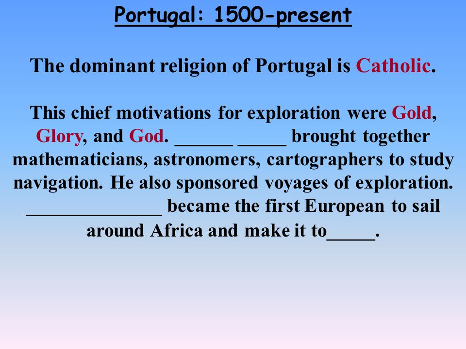 Portugal: 1500-present The dominant religion of Portugal is Catholic.