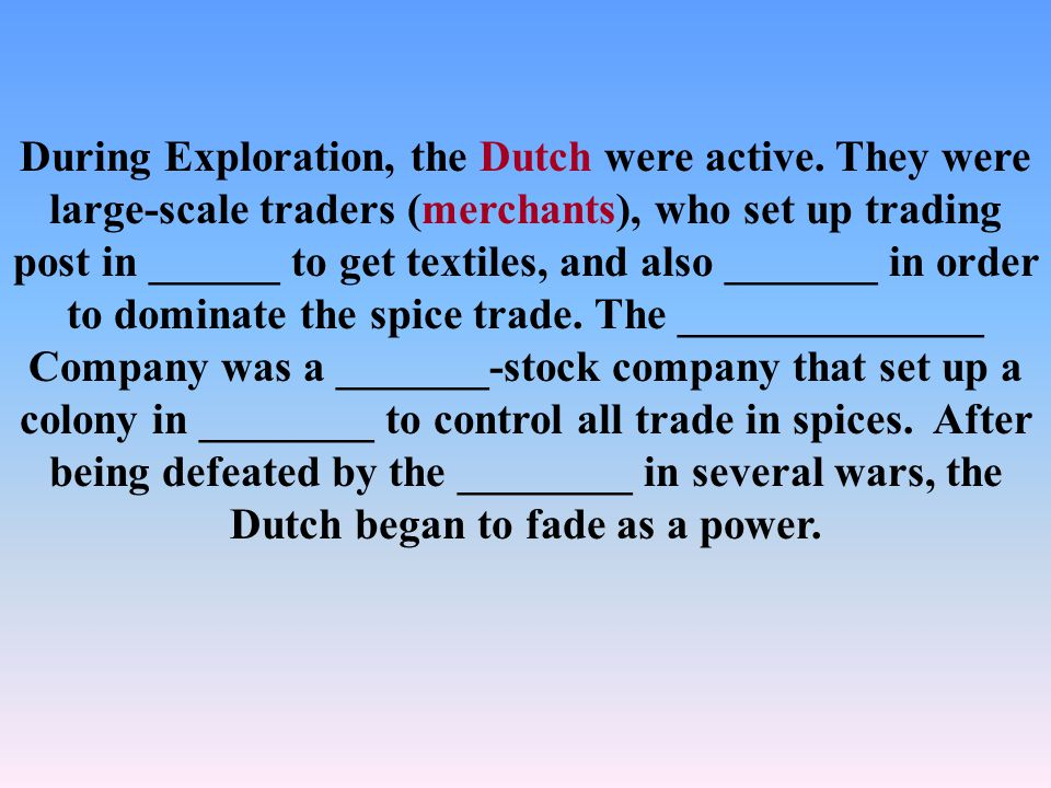 During Exploration, the Dutch were active.