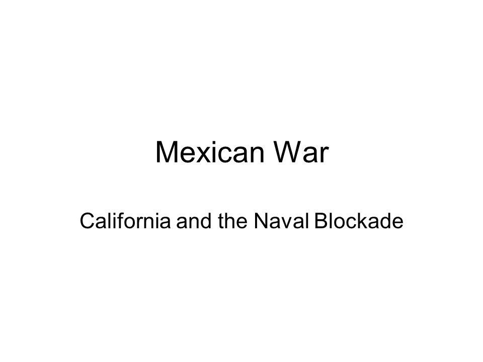 Mexican War California and the Naval Blockade