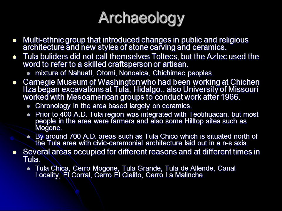 Archaeology Multi-ethnic group that introduced changes in public and religious architecture and new styles of stone carving and ceramics. Multi-ethnic